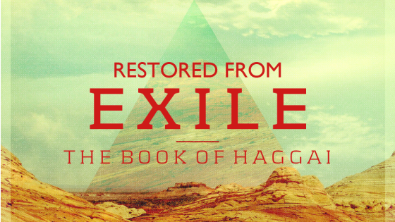 Haggai: Restored from Exile