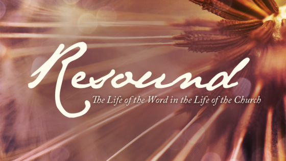 Resound: The Life of the Word in the Life of the Church