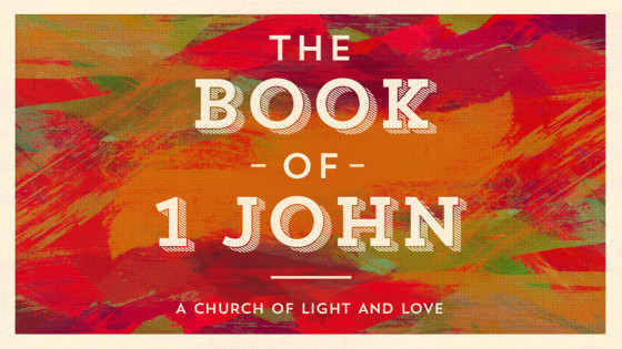 1 John: A Church of Light and Love